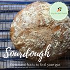Sourdough – Bread that Heals Your Gut